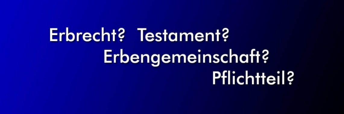 Erbrecht? Ihr Pflichteil? Was ist wichtig beim Testamen? Beratung durch Rechtsanwalt Ulf Pieconka in Würzburg